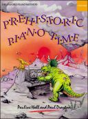 Prehistoric Piano Time (Pauline Hall (Oxford University Press) additional images 1 1