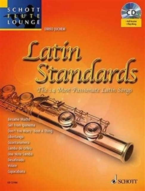 Schott Flute Lounge Latin Standards 14 Most Passionate Latin Songs Flute &  Piano Book & Cd (Juchem)