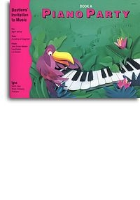 Bastiens Invitation To Music: Piano Party Book A