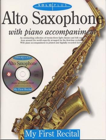 Solo Plus: My First Recital: Alto Sax Book & CD