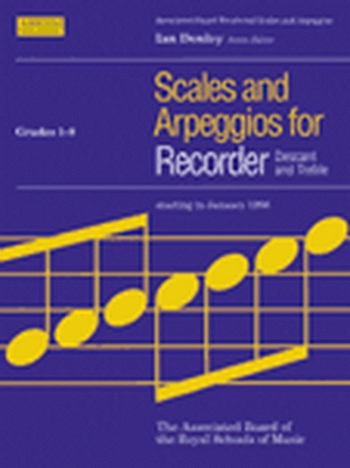 ABRSM Scales and Arpeggios: Descant and Treble Recorder: Grade 1-8