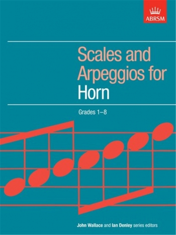 ABRSM Scales and Arpeggios For French Horn: Grade 1-8