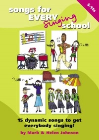 Songs For Every Singing School: 5-11s Songbook +Words On Screen (Johnson