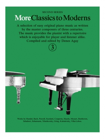 More Classics To Moderns: Book 3: Piano