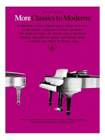 More Classics To Moderns: Book 6: Piano