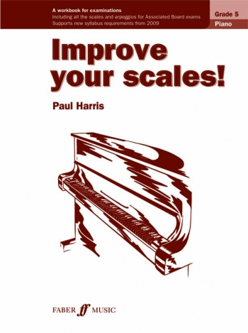 Improve Your Scales Grade 5: Piano: New Edition