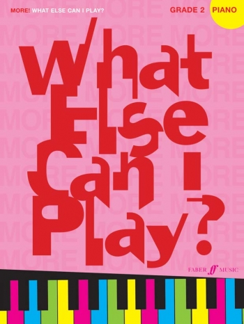 More What Else Can I Play: Book 2: Piano