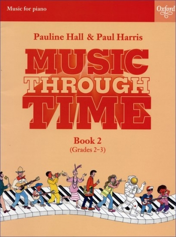 Music Through Time Book 2 Grade 2-3: Piano  (Hall & Harris) (Oxford)