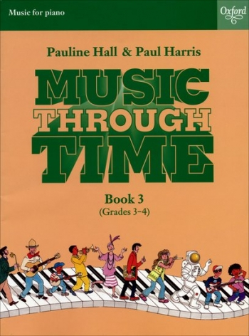 Music Through Time Book 3 Grade 3-4: Piano (Hall & Harris) (Oxford)
