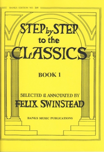 Step By Step To The Classics: Book 1: Piano (Banks)