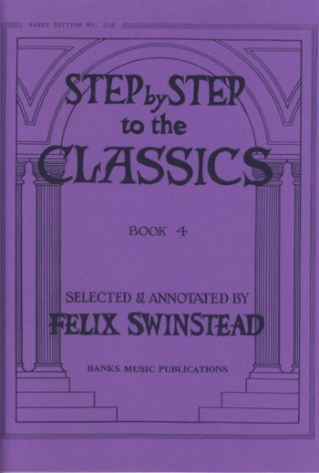 Step By Step To The Classics: Book 4: Piano (Banks)