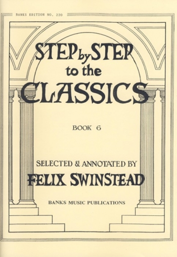 Step By Step To The Classics: Book 6: Piano (Banks)