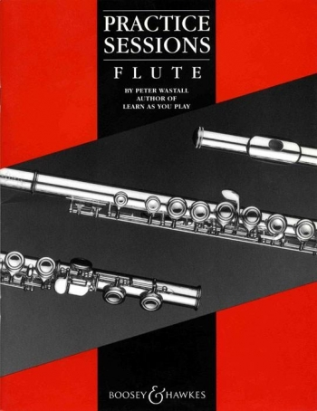 Practice Sessions Flute (Wastall)