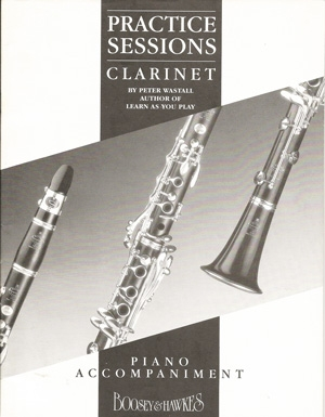 Practice Sessions Clarinet: Piano Accompaniment Only (Wastall)