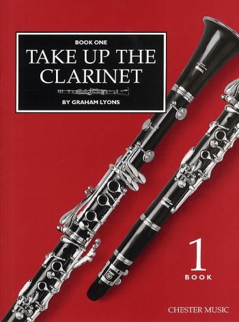 Take Up The Clarinet: Book 1: Tutor (Lyons)