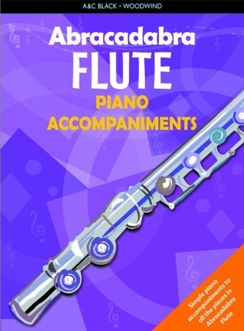 Abracadabra Flute: Piano Accompaniment  (A & C Black)