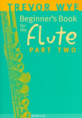 Beginners Book For The Flute: Book 2: Tutor: Book only (Wye)