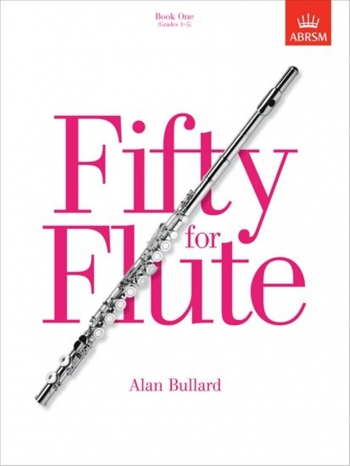 Fifty For Flute: Book 1: Studies (Bullard) (ABRSM)