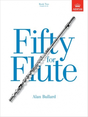 Fifty For Flute: Book 2: Studies (Bullard) (ABRSM)