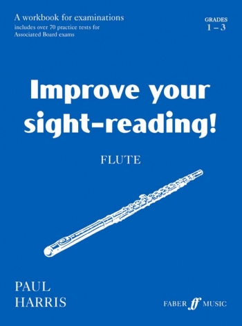 Improve Your Sight-Reading Grade 1-3: Flute (Paul Harris)