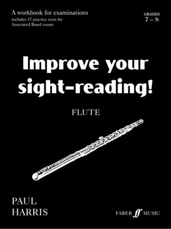 Improve Your Sight-Reading Grade 7-8: Flute (harris)
