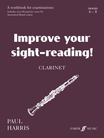 Improve Your Sight-Reading Grades 4-5: Clarinet (Paul Harris)