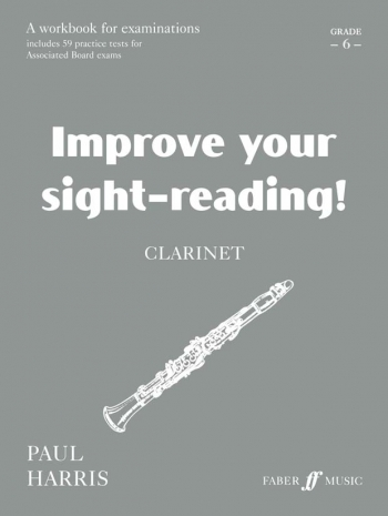 Improve Your Sight-Reading Grade 6: Clarinet (harris)