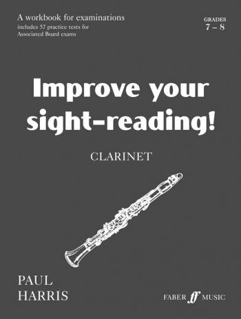 Improve Your Sight-Reading Grades 7-8: Clarinet (Paul Harris)