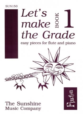 Lets Make The Grade1: Flute & Piano