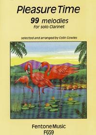 Pleasure Time: 99 Melodies: Clarinet Solo (Cowles)