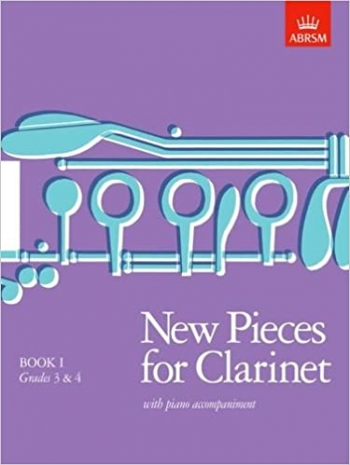 New Pieces For Clarinet: Book 1 Grade 3-4  Clarinet & Piano (ABRSM)