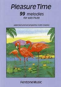 Pleasure Time: 99 Melodies: Flute Solo (Cowles)