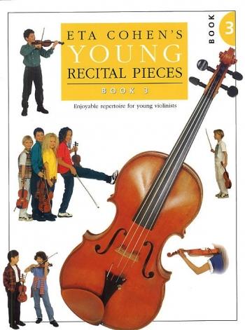 Eta Cohen Young Recital Pieces: Book  3: Violin