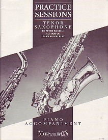Practice Sessions Tenor Saxophone: Piano Accompaniment