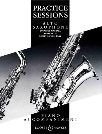 Practice Sessions Alto Saxophone: Piano Accompaniment