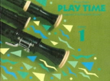 Play Time: 1: Descant Recorder