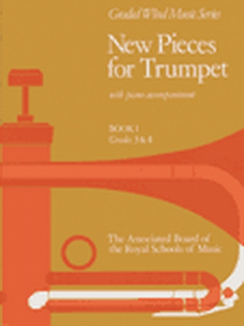 New Pieces For Trumpet: Vol.1: Trumpet & Piano (ABRSM)