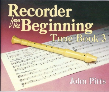 Recorder From The Beginning: Book 3: Tune Book: Descant Recorder