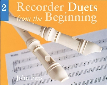 Recorder Duets From The Beginning Book 2: Pupils Book: Descant Recorder (John Pitts)