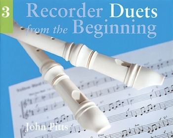 Recorder Duets From The Beginning Book 3: Pupils Book (John Pitts)