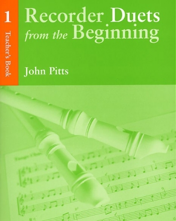 Recorder Duets From The Beginning Book 1: Teachers Book: Descant Recorder (John Pitts)