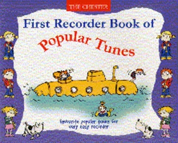 Chester First Recorder Book Of Popular Tunes: Descant Recorder