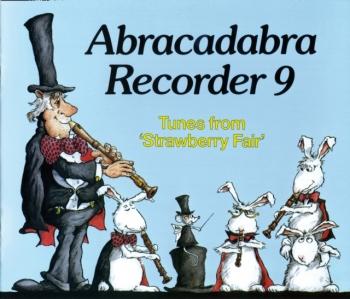 Abracadabra Recorder Book 9 (Pupils Book) Descant Recorder Strawberry Fair (A & C Black)