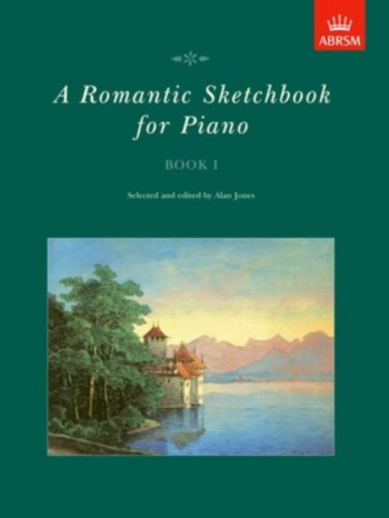 Romantic Sketchbook: Book 1: Piano (ABRSM)