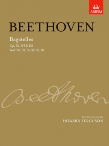 Bagatelles Op.33,119 and 126: Piano (ABRSM)