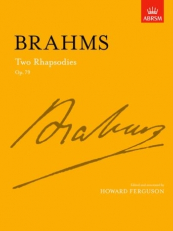 2 Rhapsodies Op.79: Piano (ABRSM)