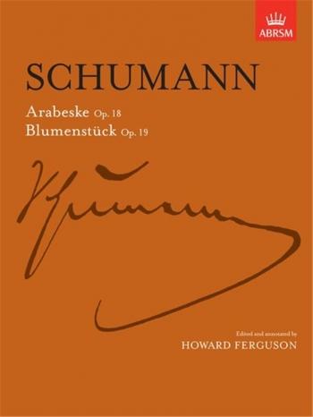 Arabesque Op.18 and Blumenstuck Op.19: Piano (ABRSM)