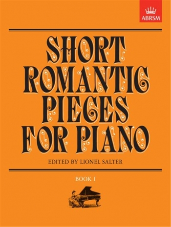 Short Romantic Pieces For Piano: Book 1 (ABRSM)