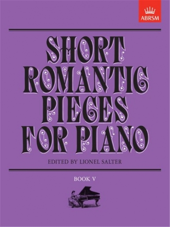 Short Romantic Pieces For Piano: Book 5 (ABRSM)