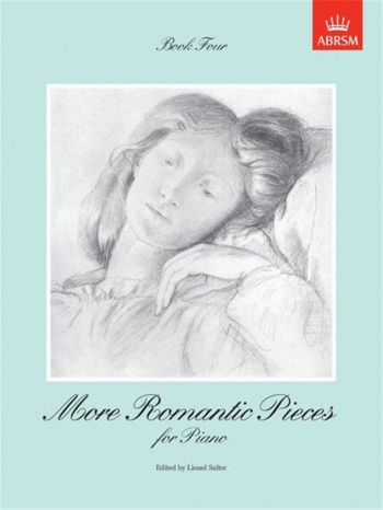 More Romantic Pieces For Piano: Book 4 (ABRSM)